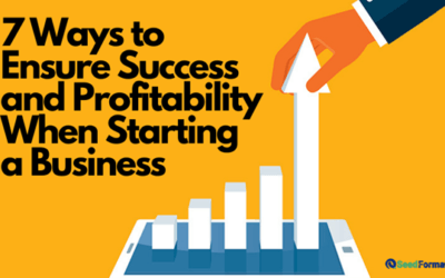 7 Ways to Ensure Success and Profitability When Starting a Business